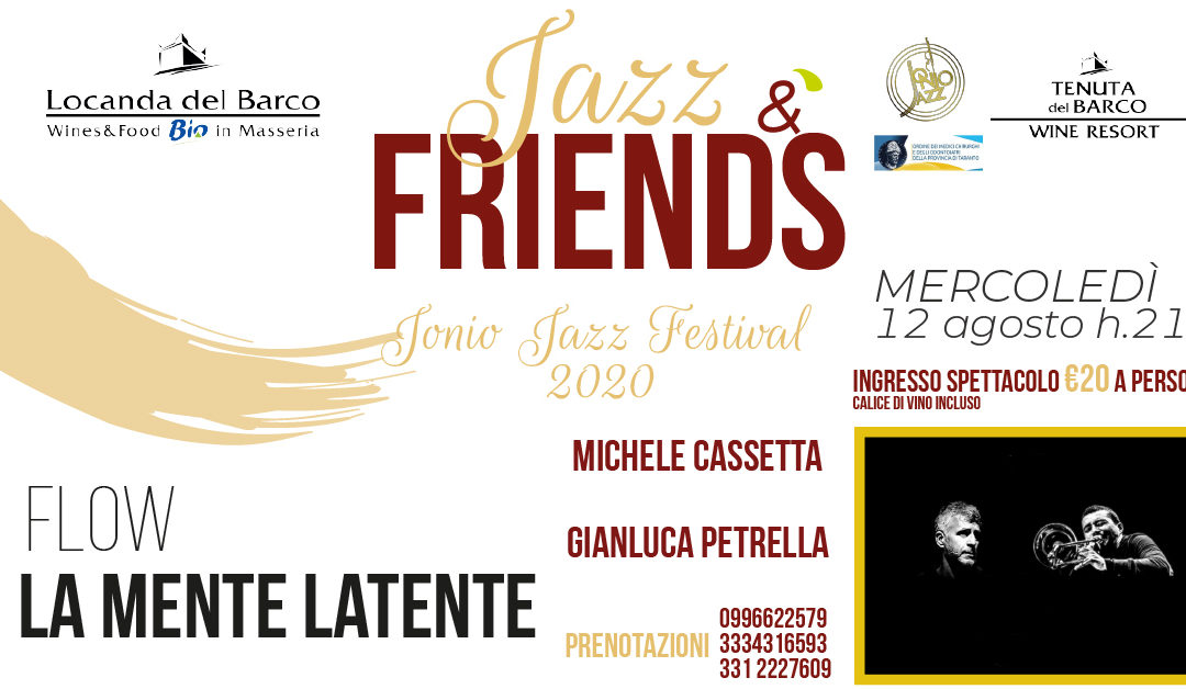 🎷 Jazz & Friends | venerdì 12 agosto | Flow La Mente Latente